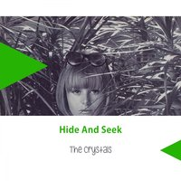 Hide And Seek — The Crystals