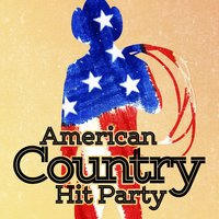 American Country Hit Party — American Country Hits, Country Rock Party, Country Music All-Stars, American Country Hits|Country Music All-Stars|Country Rock Party