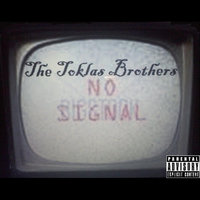 No Signal — The Toklas Brothers