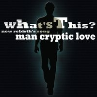 What's This? — Man Cryptic Love