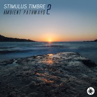 Ambient Pathways, Vol. 2 — Stimulus Timbre
