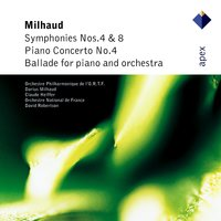 Milhaud : Symphonies Nos 4 & 8 & Piano Concerto No.4  -  Apex — Orchestre National De France, Claude Helffer, David Robertson & Orchestre National de France, Orchestre Philharmonique de l'O.R.T.F.
