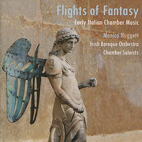 Flights of Fantasy - Early Italian Chamber Orchestra — Monica Huggett, Giovanni Legrenzi, Франческо Кавалли, Biagio Marini, Antonio Bertali, Генрих Игнац Франц фон Бибер, Dario Castello, Carlo Farina