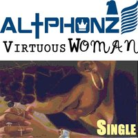 Virtuous Woman — AL+Phonz