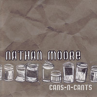 Cans-n-Cants — Nathan Moore
