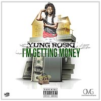I'm Getting Money — Yung Roski