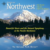 North by Northwest: Mt. Rainier, Olympic, Mount St. Helens — сборник