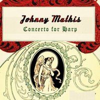 Concerto for Harp — Johnny Mathis