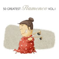 50 Greatest Flamenco Vol. 1 — сборник