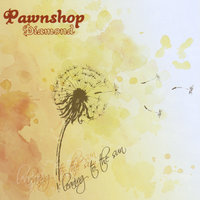 Leaning to the Sun — Pawnshop Diamond