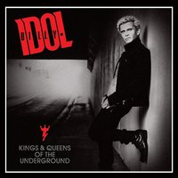 Kings & Queens of the Underground — Billy Idol