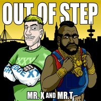 Out of Step — Mr X and Mr T