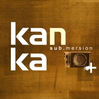 Sub.mersion — Kanka