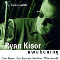 Awakening — Sam Yahel, Peter Bernstein, Ryan Kisor, Willie Jones III, Grant Stewart