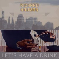 Lets Have A Drink — Richard Hayman