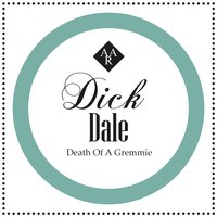 Death of a Gremmie — Dick Dale