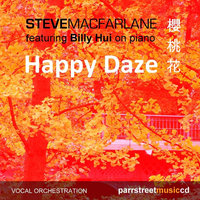 Happy Daze (feat. Billy Hui) — Steve Macfarlane