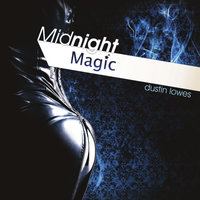 Midnight Magic — Dustin Lowes