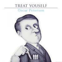 Treat Yourself — Oscar Peterson