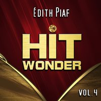 Hit Wonder: Édith Piaf, Vol. 4 — Edith Piaf