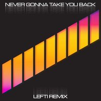 Never Gonna Take You Back — Satchmode