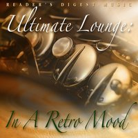Ultimate Lounge: In a Retro Mood — сборник