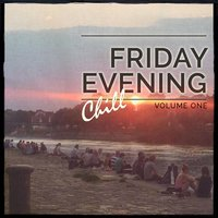 Friday Evening Chill, Vol. 1 — сборник