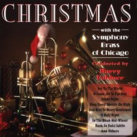 Christmas With The Symphony Brass Of Chicago — Symphony Brass of Chicago, The Chicago Symphony Low Brass Ensemble, Tom Weisflog, Barry Faldner