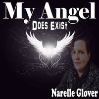 My Angel (Does Exist) — Narelle Glover