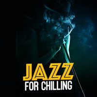 Jazz for Chilling — The Chillout Players