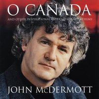 O Canada And Other Inspirational International Anthems — John McDermott