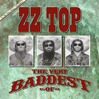 The Very Baddest Of ZZ Top — ZZ Top