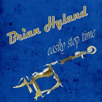 Easily Stop Time — Brian Hyland