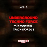Underground Techno Force, Vol. 3 — сборник