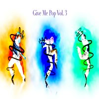 Give Me Pop, Vol. 3 — SoundGard