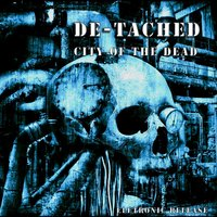 City of the Dead — De-Tached