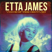 Voice of the Century — Etta James