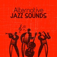 Alternative Jazz Sounds — Alternative Jazz Lounge