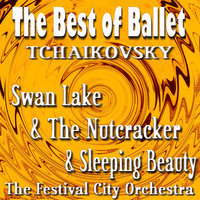Best of Ballet - Swan Lake & The Nutcracker Suite & Sleeping Beauty — The Festival City Orchestra, Hans Shalletz Conductor