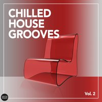 Chilled House Grooves, Vol. 2 — сборник