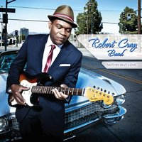 Nothin But Love — Robert Cray