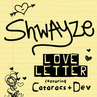 Love Letter (feat. The Cataracs and Dev) — Shwayze