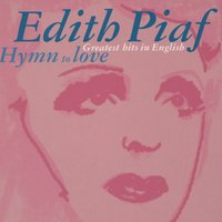 Hymn To Love — Edith Piaf