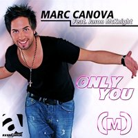 Only You — Marc Canova, Jason Mcknight
