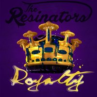 Royalty — The Resinators