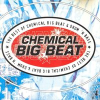 Chemical Big Beat (The Best Drum and Bass) — сборник
