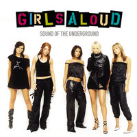 Sound Of The Underground — Girls Aloud