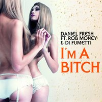 I'm a Bitch — Di Fumetti, Daniel Fresh, Rob Money