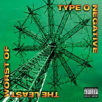 The Least Worst of — Type O Negative
