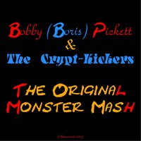 The Original Monster Mash — Bobby 'Boris' Pickett, The Crypt-Kickers